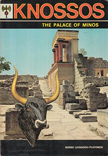 Knossos The Palace Of Minos A Survey Of The Minoan Civilization And A Guide To The Musem Of Heraklion
