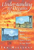 img - for Understanding the Dreams You Dream: Biblical Keys for Hearing God's Voice in the Night by Milligan, Ira, Milligan, Judy (1997) Paperback book / textbook / text book