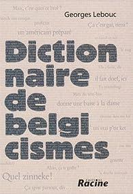 Dictionnaire de belgicismes par Georges Lebouc