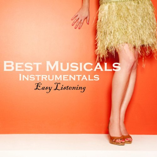 Best Musicals - Instrumentals - Easy Listening Music (Best Easy Listening Albums)