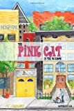 The Pink Cat in the Window, Catherine Elio, 1434907465