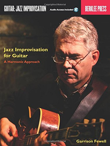 Jazz Improvisation for Guitar: A Harmonic Approach