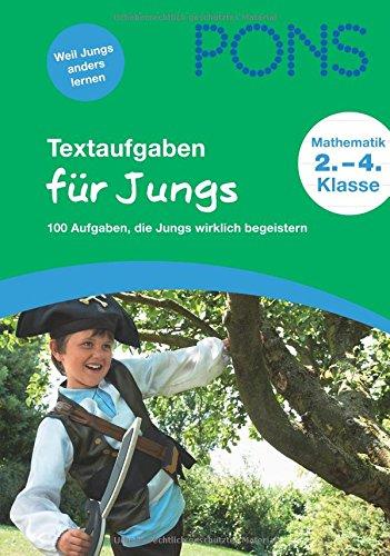 PONS Textaufgaben für Jungs: 100 Aufgaben, die Jungs wirklich begeistern. 2. bis 4. Klasse