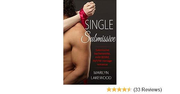 Single Submissive: Submissive bachelorette, mild BDSM, M/f/M menage romance  - Kindle edition by Marilyn Lakewood. Romance Kindle eBooks @ Amazon.com.