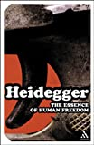 Essence of Human Freedom : An Introduction to Philosophy, Heidegger, Martin and Heideggger, 0826479367