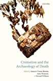 img - for Cremation and the Archaeology of Death book / textbook / text book