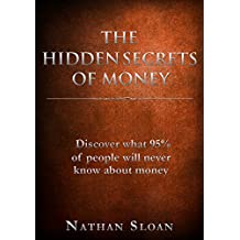 The Hidden Secrets of Money: What 95% of people will never know about money and investing