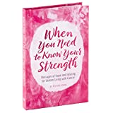When You Need to Know Your Strength: Messages of Hope and Healing for Women Living With Cancer