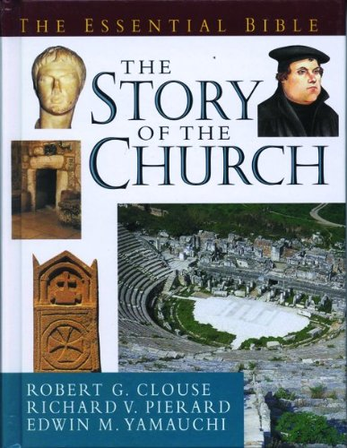 The Essential Guide to the Story of the Church (Essential Bible Reference Library)