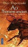L'Odyssée du dernier Néandertal, tome 1 : Ao, l'homme ancien par Klapczynski