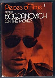 Pieces of Time: Peter Bogdanovich On the Movies
