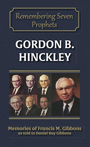 Gordon B. Hinckley (Remembering Seven Prophets Book 6)