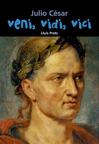 Descargar Libro Julio César. Veni, Vidi, Vici Lluís Prats Martínez