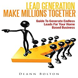 Lead Generation - Make Millions Together