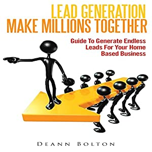 Lead Generation - Make Millions Together Audiobook