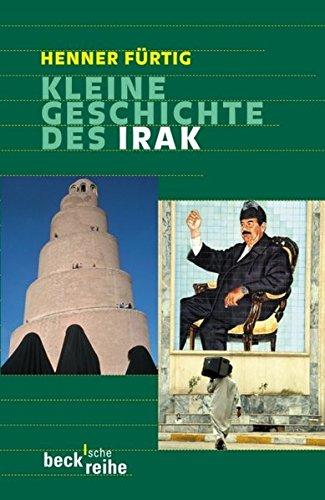 Kleine Geschichte des Irak: Von der Gründung 1921 bis zur Gegenwart (Beck'sche Reihe)