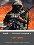 Mexico's Criminal Insurgency: A Small Wars Journal—El Centro Anthology