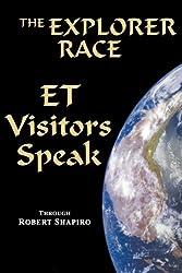 ET Visitors Speak, Volume One (Explorer Race Book 11)
