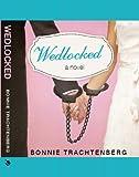 Wedlocked, Bonnie Trachtenberg, 1462022685