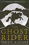 The Ghost Rider, Ismail Kadare, 1847673414