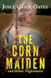 The Corn Maiden: And Other Nightmares