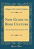 Amazon / Forgotten Books: New Guide to Rose Culture Famous Dingee Roses Autumn 1933 Classic Reprint (Dingee and Conard Company)