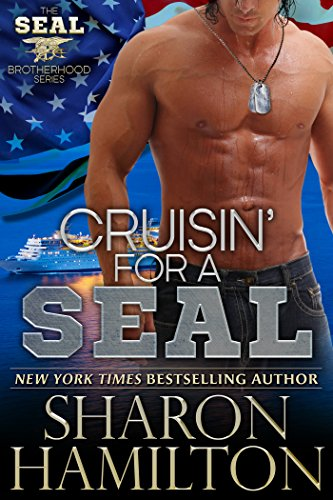 Cruisin' For A SEAL (SEAL Brotherhood Series Book 5) by [Hamilton, Sharon]