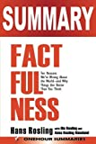 img - for SUMMARY Of Factfulness: Ten Reasons We re Wrong About the World and Why Things Are Better Than You Think book / textbook / text book