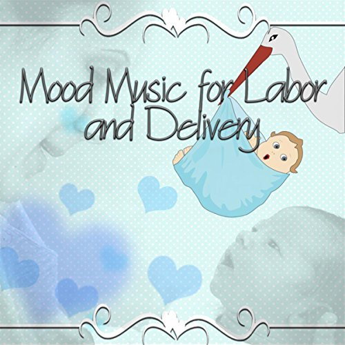 Mood Music for Labor and Deliv...