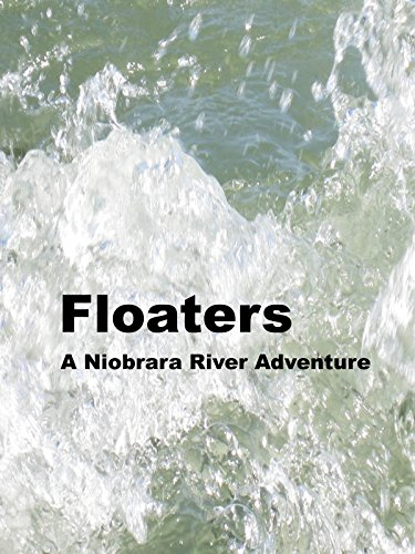 Floaters A Niobrara River Adventure - Floater Watch