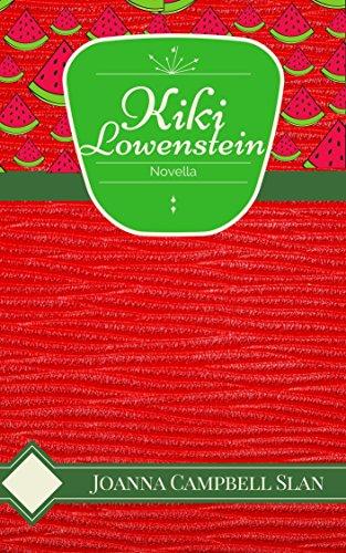 The Watermelon Festival: A Kiki Lowenstein Novella by [Slan, Joanna Campbell]