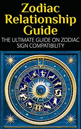 Zodiac Relationship Guide: The Ultimate Guide On Zodiac
