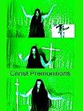 Christ Premonitions