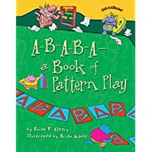 A-B-A-B-A—a Book of Pattern Play (Math Is CATegorical ®)