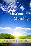 God in Your Morning