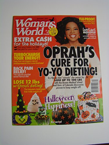 WOMAN'S WORLD MAGAZINE NOVEMBER 1,2010 WITH OPHAH'S CURE FOR YO-YO DIETING ON FRONT COVER