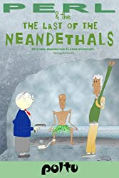 Perl  and the  Last  of the Neanderthals (Perl's Script (Volume 3))
