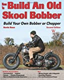 How to Build an Old Skool Bobber: Second Edition (Custom Builder)