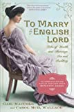 To Marry an English Lord by Gail MacColl front cover