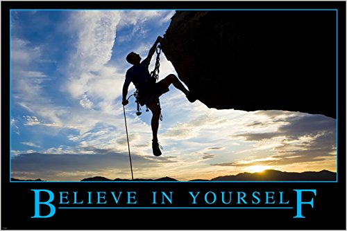inspirational motivational poster Believe In Yourself rock climbing Self Confidence