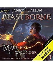 Mark of the Founder: A litRPG Saga: Beastborne, Book 1