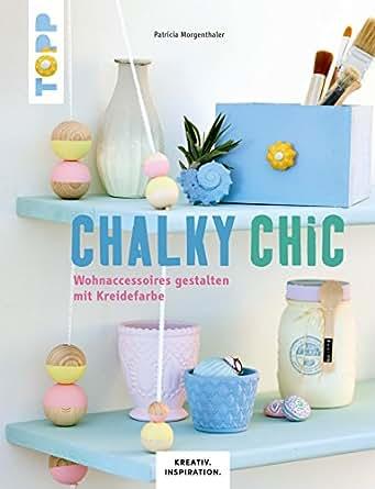 chalky chic wohnaccessoires gestalten mit kreidefarbe kreativ inspiration. Black Bedroom Furniture Sets. Home Design Ideas