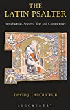 Latin Psalter: Introduction,Text and Commentary (Latin Texts)