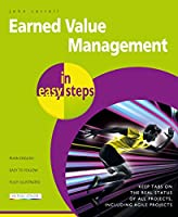 Earned Value Management in easy steps: Keep tabs on the real status of all projects, including agile projects Front Cover