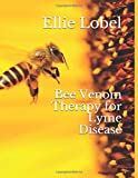 Bee Venom Therapy for Lyme Disease