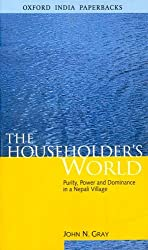 The Householder's World: Purity, Power and Dominance in a Nepali Village