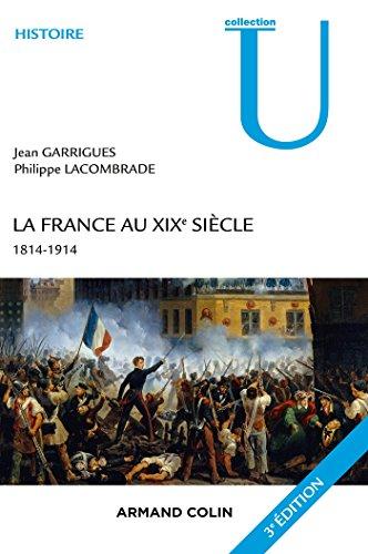 La France au XIXe siècle - 3e éd.: 1814-1914 (Histoire) (French Edition)