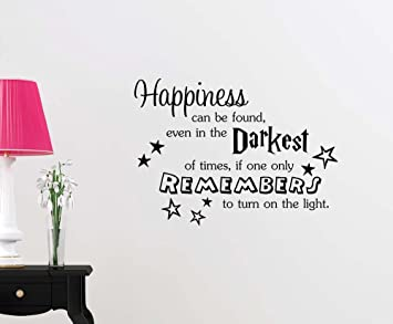 e2ec4cbda Happiness can be found even in the darkest of times if one only remembers  light cute