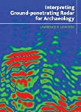 Interpreting Ground-Penetrating Radar for Archaeology, Conyers, Lawrence B., 1611322162