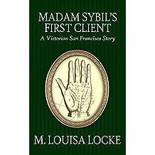 Madam Sibyl's First Client (Victorian San Francisco Stories Book 1)